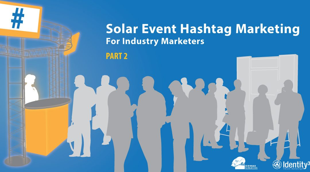 Solar Event Hashtag Marketing for Industry Marketers